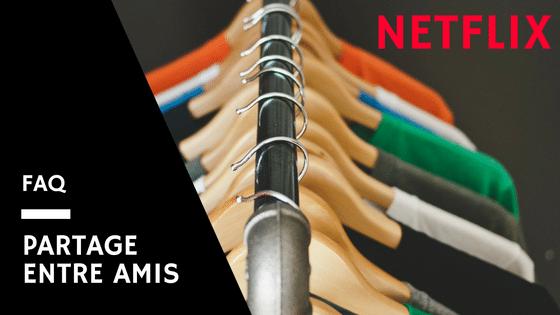 La FAQ non plubliée du partage de comptes Netflix