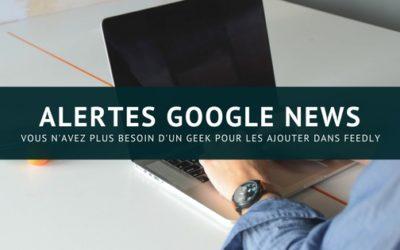 Ajoutez des alertes Google News facilement dans Feedly